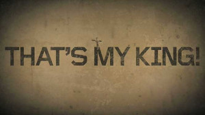 Jesus Is My King Quotes