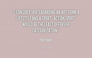 Tony Hawk Skateboarding Quote