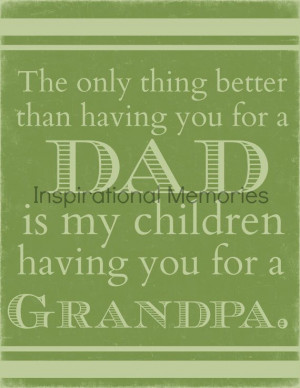 Framed Father's Day Quote The only thing better than having you for a ...