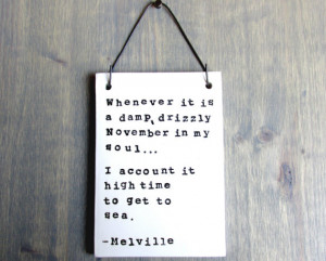Moby Dick Melville quote - Whenever It Is A Damp Drizzly November ...