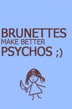 Brunettes make better psychos