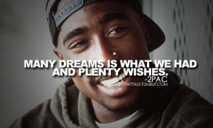 dreams 2pac tupac quotes
