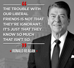 the trouble with our liberal friends is not that theyre ignorant its ...