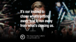 It's our instinct to chase what's getting away, and to run away from ...