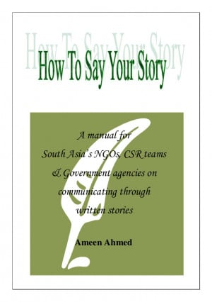 How to Say Your Story - A manual for South Asia's NGOs, CSR teams ...