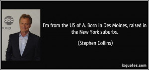 More Stephen Collins Quotes