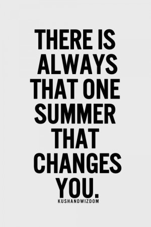 What summer are you thinking of?