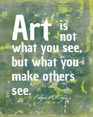 ... Quotes, Degas Typography, Quotes Art, Artists Quotes, Quote Art, Edgar