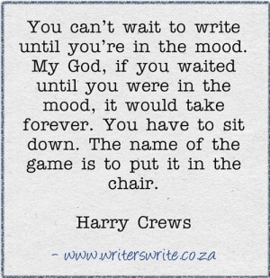 ... is to put it in the chair harry crews # writing # writers # quotes
