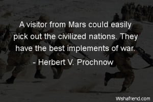 ... pick out the civilized nations. They have the best implements of war