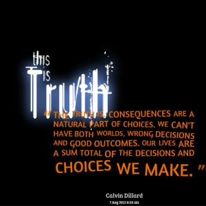 Quotes Picture: the truth is, consequences are a natural part of ...