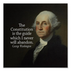 George Washington Quote on the Constitution Posters