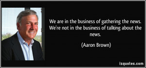 More Aaron Brown Quotes