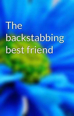 Friend Backstabbing