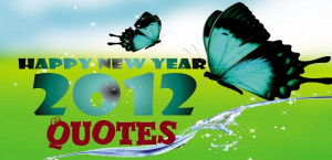 Happy New Year Quotes 2012: Top 10 Inspirational Quotes & Sayings