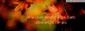 Do You Ever Wonder Quotes