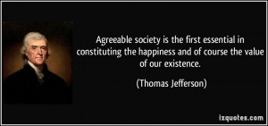 Agreeable society is the first essential in constituting the happiness ...