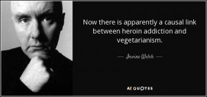 Now there is apparently a causal link between heroin addiction and ...