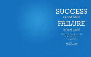 Wallpaper: Quotes-Success Is Not Final Failure Is Not Fatal wallpapers