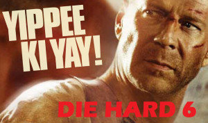 Die Hard 6 – Brace Yourself