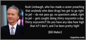 Rush Limbaugh, who has made a career preaching that anybody who does ...
