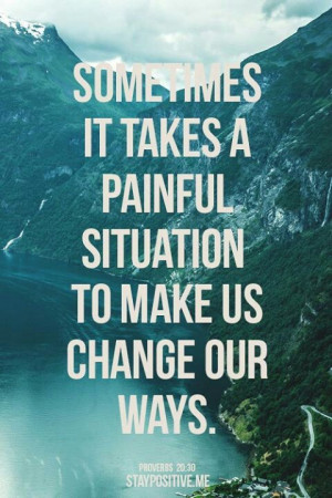 ... Quotes, Time For Change, Christian Quotes, Pain Situat, True Stories