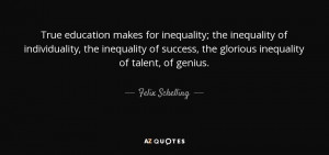 makes for inequality; the inequality of individuality, the inequality ...