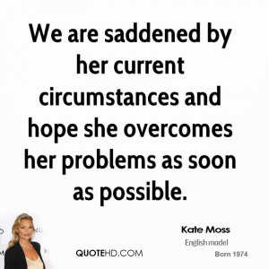 We are saddened by her current circumstances and hope she overcomes ...