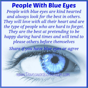 People with blue eyes are kind hearted and always