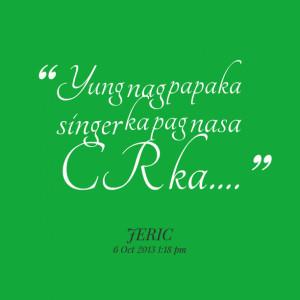 Quotes Picture: yung nag papaka singer ka pag nasa cr ka