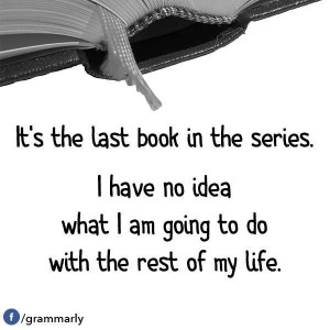 Still feeling grief over the loss of the series I just finished. Feel ...