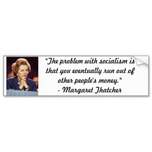 Margaret Thatcher Quotes The Problem With Socialism Margaret thatcher ...