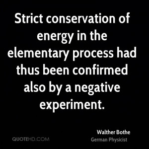 Strict conservation of energy in the elementary process had thus been ...