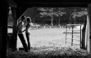 Jan 31 61 Rodney Atkins Farmers Daughter Love Country Lyrics
