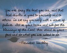 Missionary Quote LDS Mormon Hinckle y You are Doing the Best You Can ...