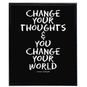Change Your Thoughts & you Change your World. – Change Quote for Fb ...