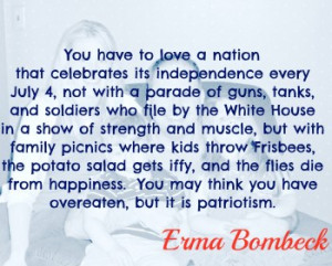 celebrating the 4th of July Erma Bombeck quotes Erma Bombeck on the