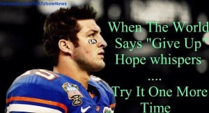Tim Tebow Quotes About Faith #timtebow #faith #dontgiveup