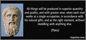 All things will be produced in superior quantity and quality, and with ...