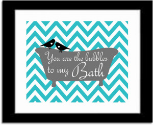 You Are The Bubbles Bath Sign