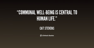 quote-Cat-Stevens-communal-well-being-is-central-to-human-life-67883 ...