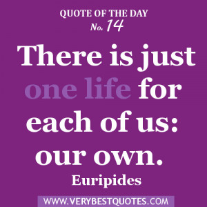 Quote Of The Day 1/3/2013: There is just one life