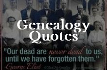 quotes genealogy quotes quotes family history genealogy quotes quote ...