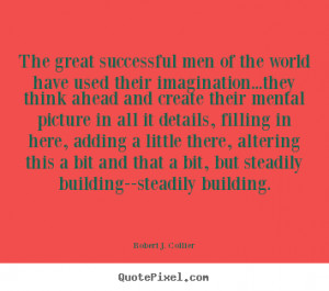 ... robert j collier more success quotes friendship quotes life quotes
