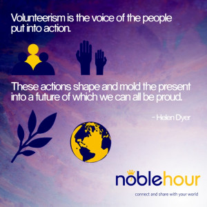 Volunteerism is the voice of the people put into action. These ...