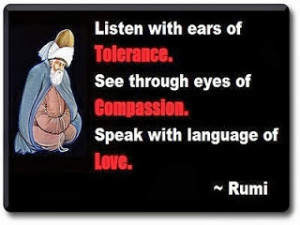 Rumi Tolerance Quotes, Love Quotes, Compassion Quotes