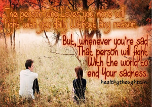 The Person who Loves you More will…