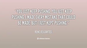 File Name : quote-Rene-Descartes-you-just-keep-pushing-you-just-keep ...