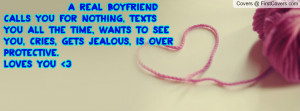 real boyfriend: Calls you for nothing, Texts you all the time, Wants ...