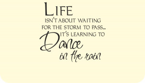 Details about Life & Dancing in the Rain Quote & Sayings Vinyl Sticker ...